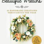beautiful wreaths e1598994082497
